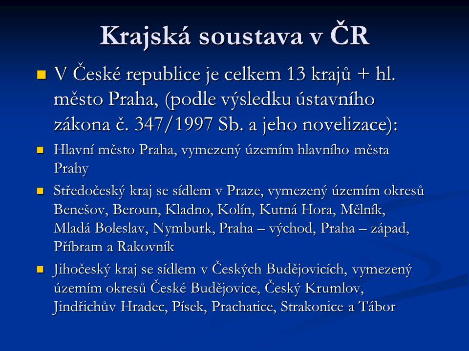 Krajská soustava v ČR V České republice je celkem 13 krajů + hl. město Praha, (podle výsledku ústavního zákona č. 347/1997 Sb. a jeho novelizace):