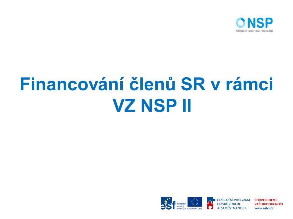 Financování členů SR v rámci VZ NSP II