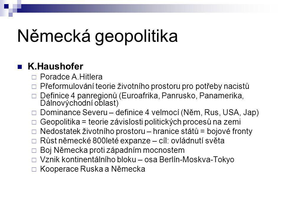 Německá geopolitika K.Haushofer Poradce A.Hitlera