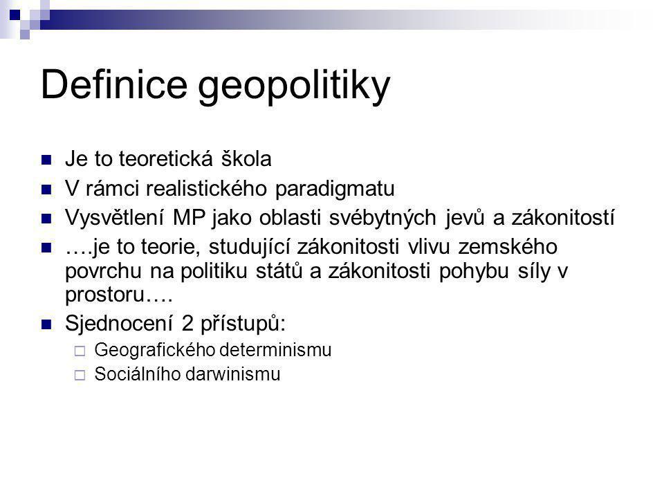 Definice geopolitiky Je to teoretická škola