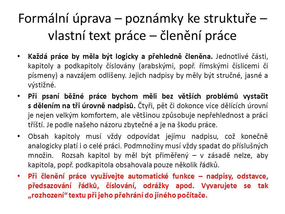 Formální úprava – poznámky ke struktuře – vlastní text práce – členění práce