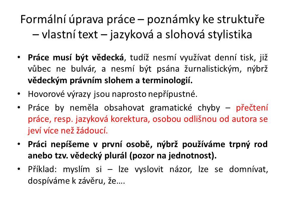Formální úprava práce – poznámky ke struktuře – vlastní text – jazyková a slohová stylistika