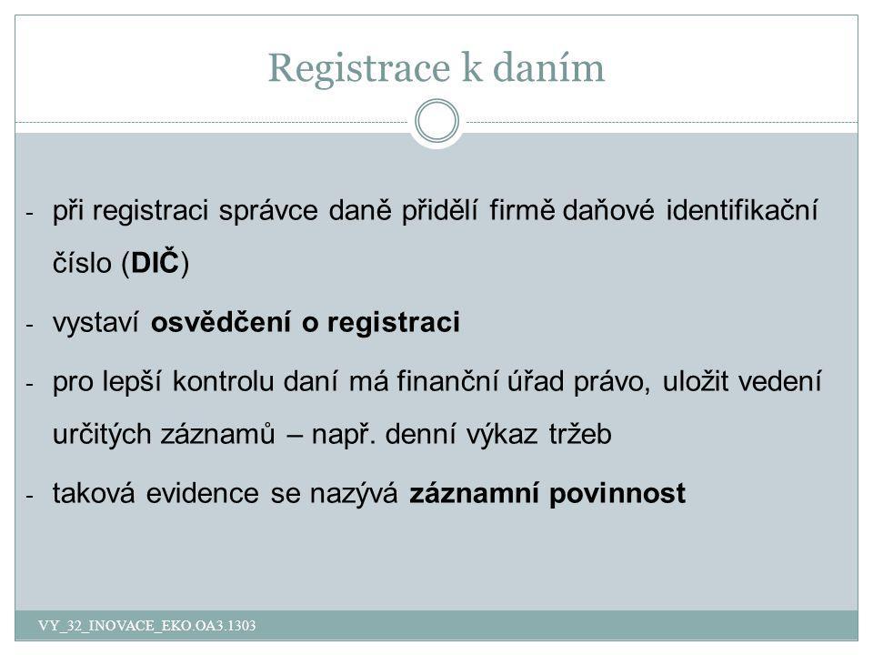Registrace k daním při registraci správce daně přidělí firmě daňové identifikační číslo (DIČ) vystaví osvědčení o registraci.