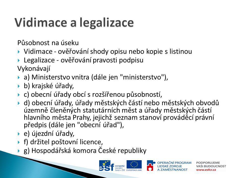 Vidimace a legalizace Působnost na úseku