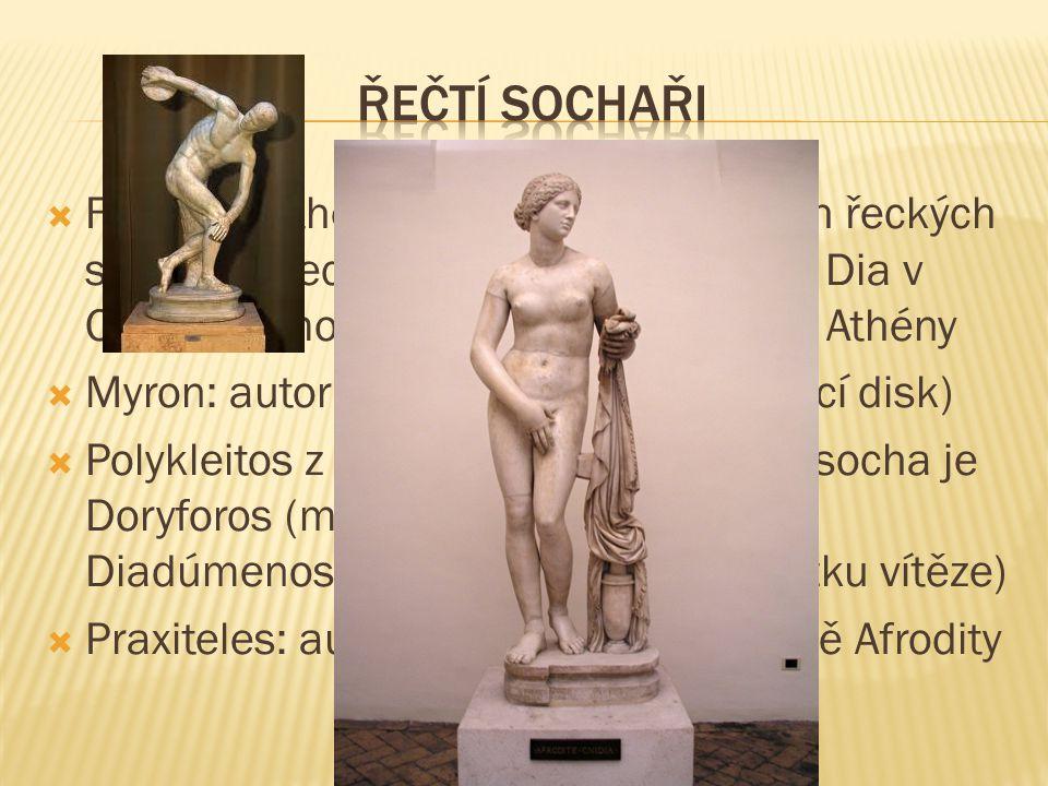 řečtí sochaři Feidias z Athén: jeden z nejslavnějších řeckých sochařů všech dob, autor sochy boha Dia v Olympii a monumentální sochy Pallas Athény.