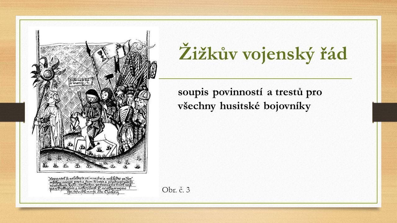 Žižkův vojenský řád soupis povinností a trestů pro všechny husitské bojovníky Obr. č. 3