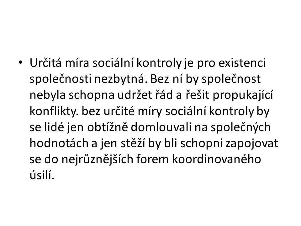 Určitá míra sociální kontroly je pro existenci společnosti nezbytná