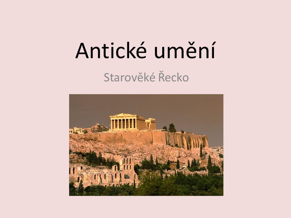 Antické umění Starověké Řecko