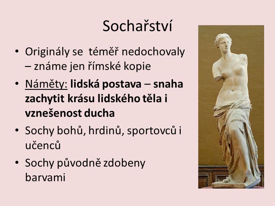 Sochařství Originály se téměř nedochovaly – známe jen římské kopie