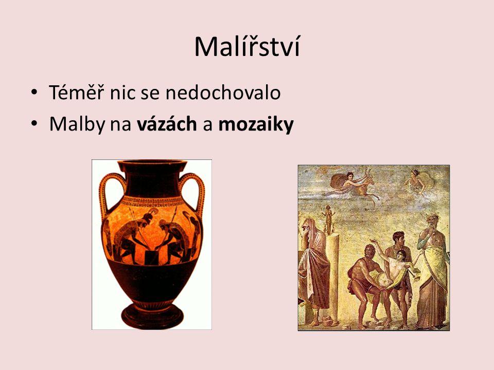 Malířství Téměř nic se nedochovalo Malby na vázách a mozaiky