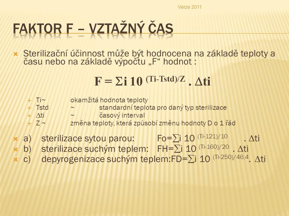 """Verze 2011 Faktor F – vztažný čas. Sterilizační účinnost může být hodnocena na základě teploty a času nebo na základě výpočtu """"F hodnot :"""