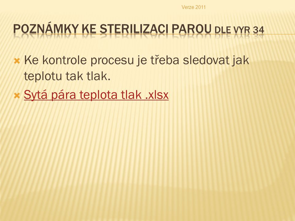 Poznámky ke sterilizaci Parou dle Vyr 34