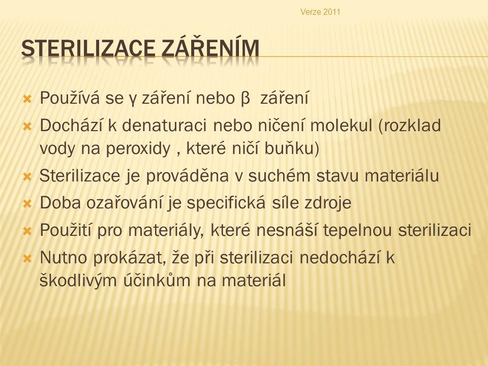 Sterilizace zářením Používá se γ záření nebo β záření