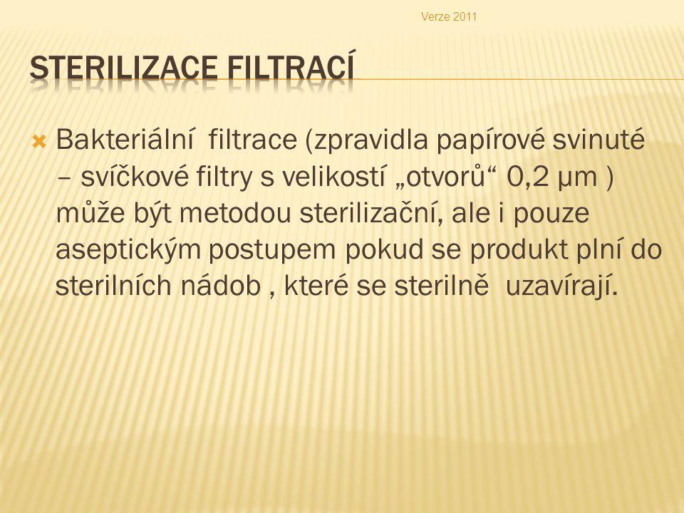 Verze 2011 Sterilizace filtrací.
