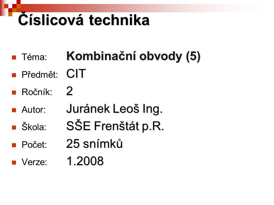 Číslicová technika Téma: Kombinační obvody (5) Předmět: CIT Ročník: 2