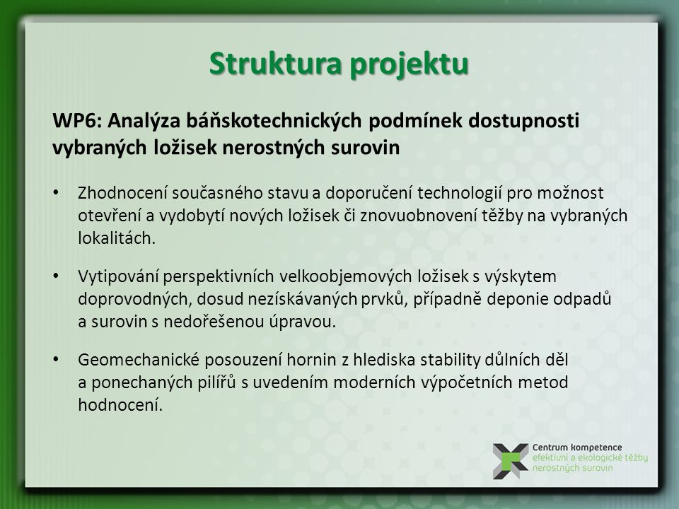Struktura projektu WP6: Analýza báňskotechnických podmínek dostupnosti vybraných ložisek nerostných surovin.