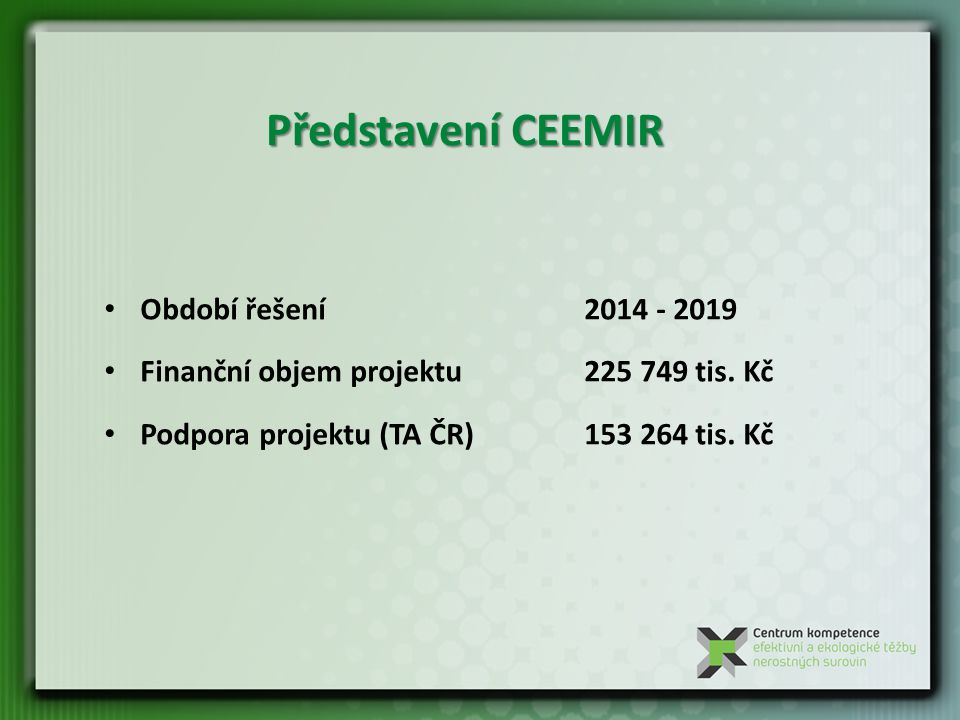 Představení CEEMIR Období řešení 2014 - 2019