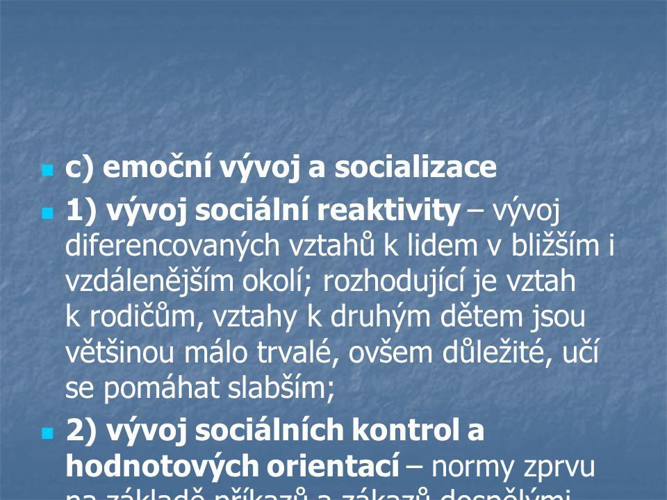 c) emoční vývoj a socializace