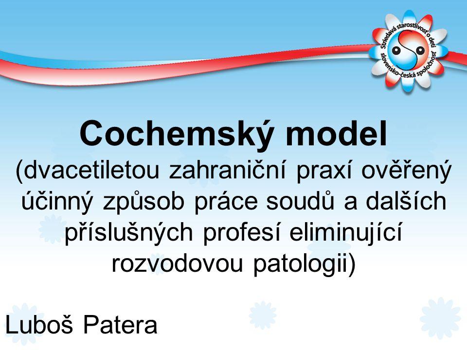 Cochemský model (dvacetiletou zahraniční praxí ověřený účinný způsob práce soudů a dalších příslušných profesí eliminující rozvodovou patologii)