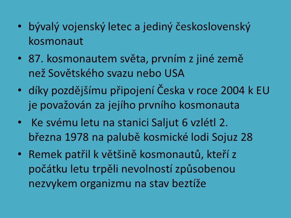 bývalý vojenský letec a jediný československý kosmonaut