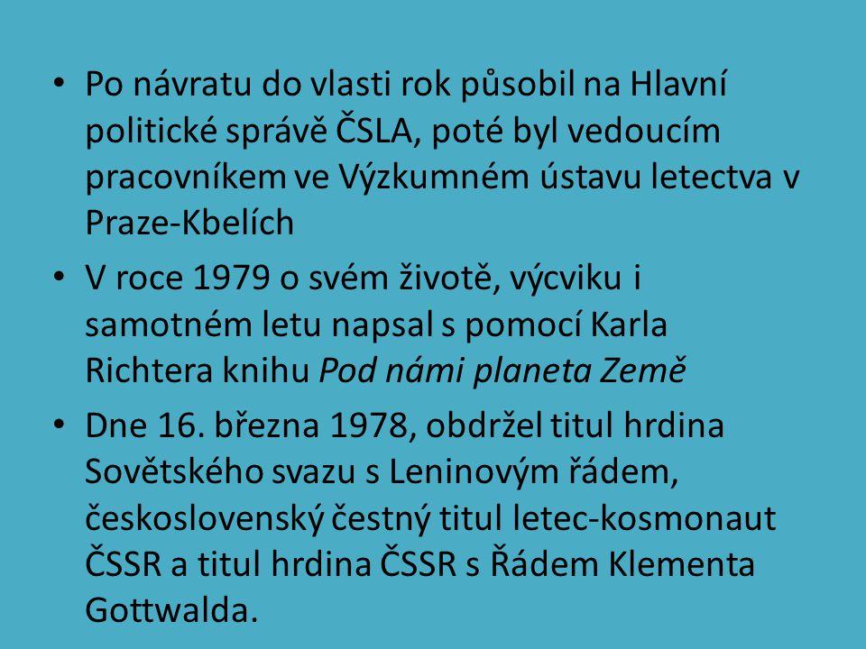 Po návratu do vlasti rok působil na Hlavní politické správě ČSLA, poté byl vedoucím pracovníkem ve Výzkumném ústavu letectva v Praze-Kbelích