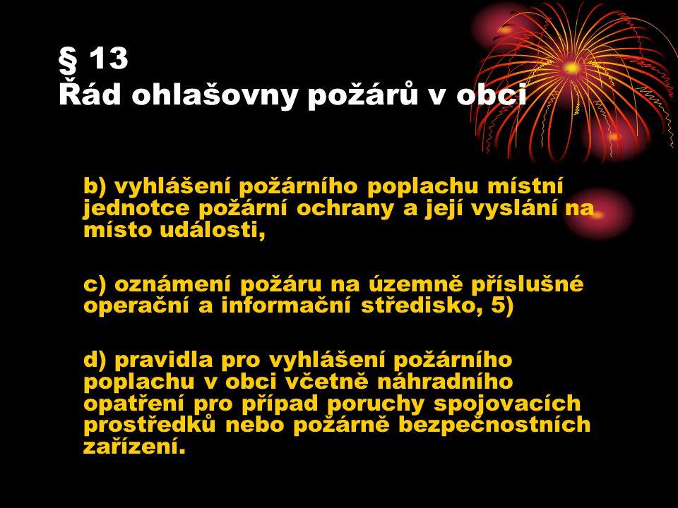 § 13 Řád ohlašovny požárů v obci