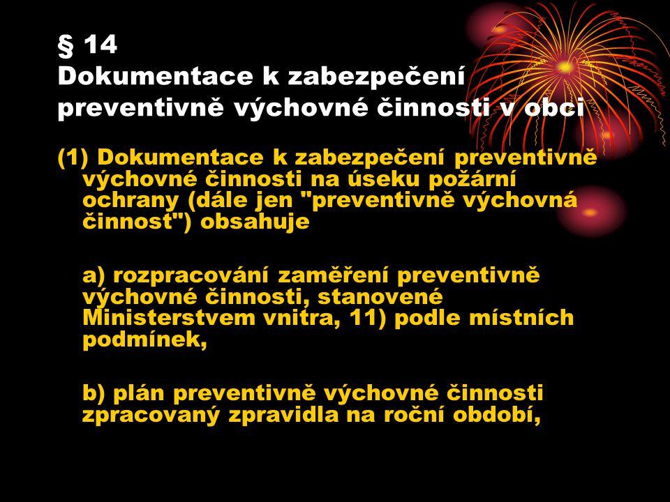 § 14 Dokumentace k zabezpečení preventivně výchovné činnosti v obci