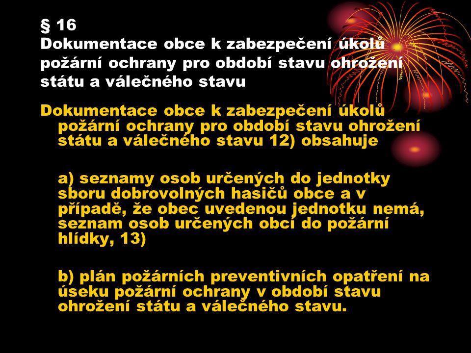 § 16 Dokumentace obce k zabezpečení úkolů požární ochrany pro období stavu ohrožení státu a válečného stavu