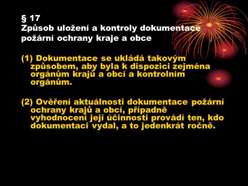 § 17 Způsob uložení a kontroly dokumentace požární ochrany kraje a obce