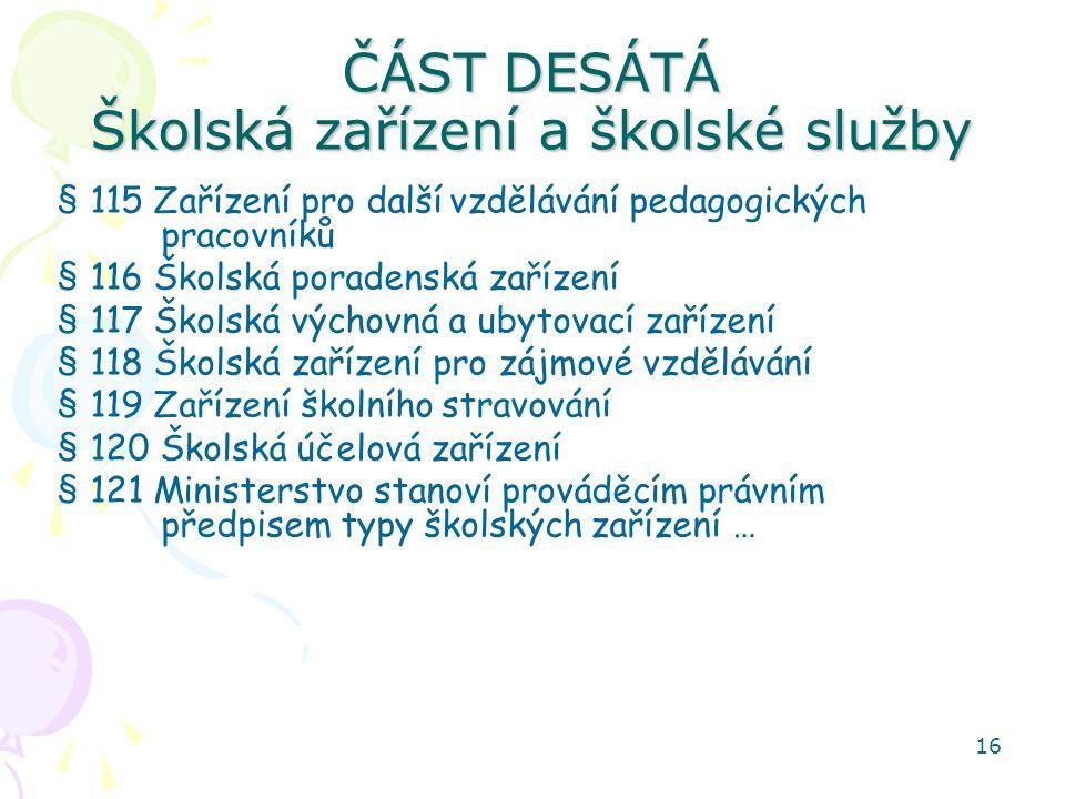 ČÁST DESÁTÁ Školská zařízení a školské služby