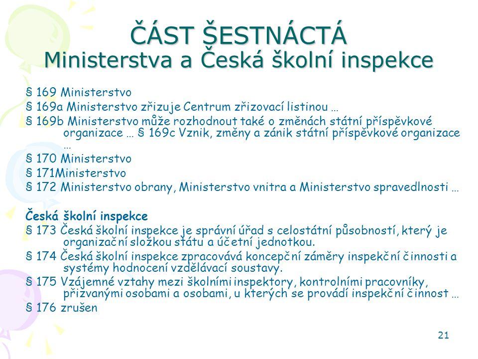 ČÁST ŠESTNÁCTÁ Ministerstva a Česká školní inspekce