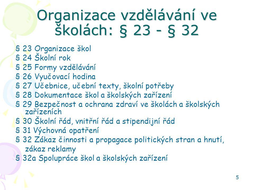 Organizace vzdělávání ve školách: § 23 - § 32