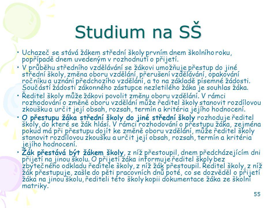 Studium na SŠ Uchazeč se stává žákem střední školy prvním dnem školního roku, popřípadě dnem uvedeným v rozhodnutí o přijetí.