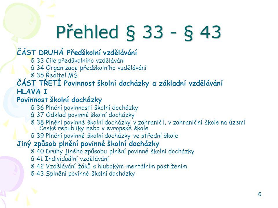Přehled § 33 - § 43 ČÁST DRUHÁ Předškolní vzdělávání