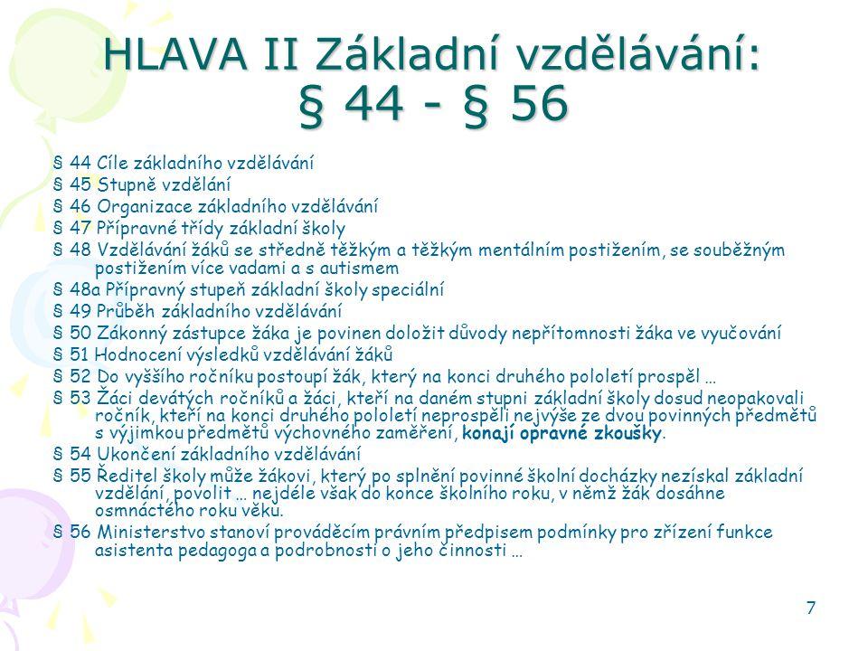 HLAVA II Základní vzdělávání: § 44 - § 56
