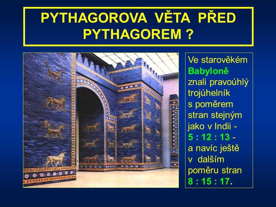 PYTHAGOROVA VĚTA PŘED PYTHAGOREM