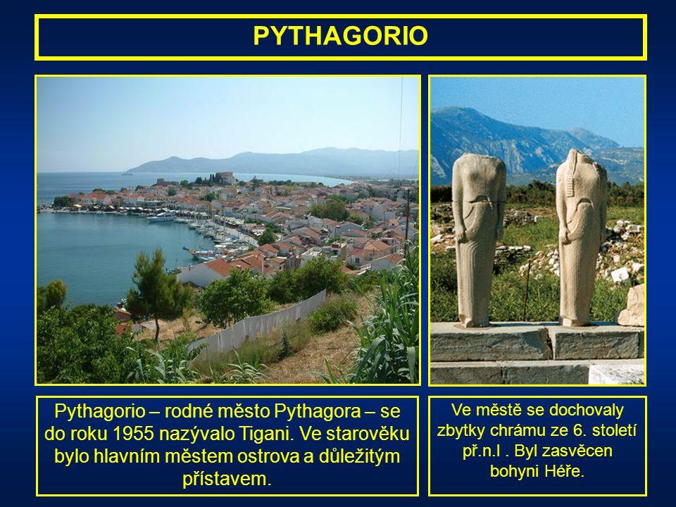 PYTHAGORIO Pythagorio – rodné město Pythagora – se do roku 1955 nazývalo Tigani. Ve starověku bylo hlavním městem ostrova a důležitým přístavem.
