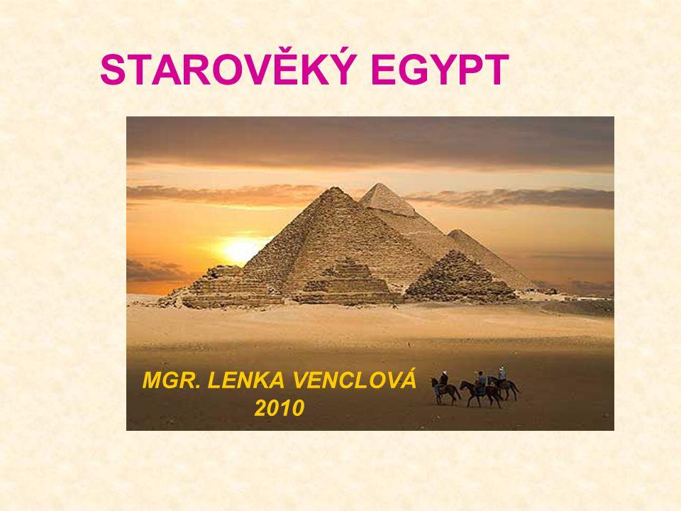 STAROVĚKÝ EGYPT MGR. LENKA VENCLOVÁ 2010