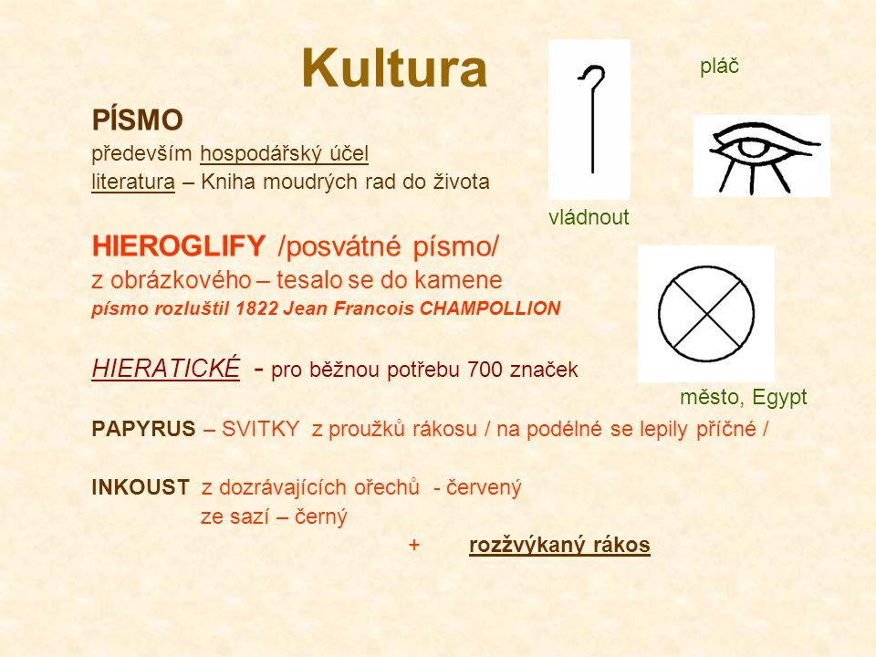 Kultura PÍSMO HIEROGLIFY /posvátné písmo/