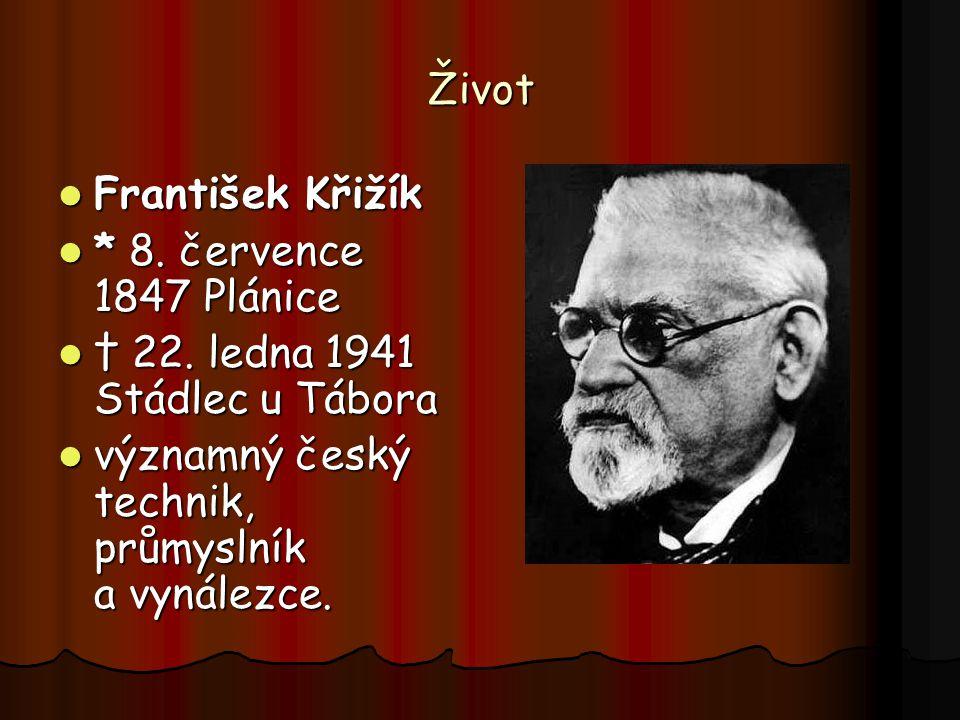 Život František Křižík. * 8. července 1847 Plánice.
