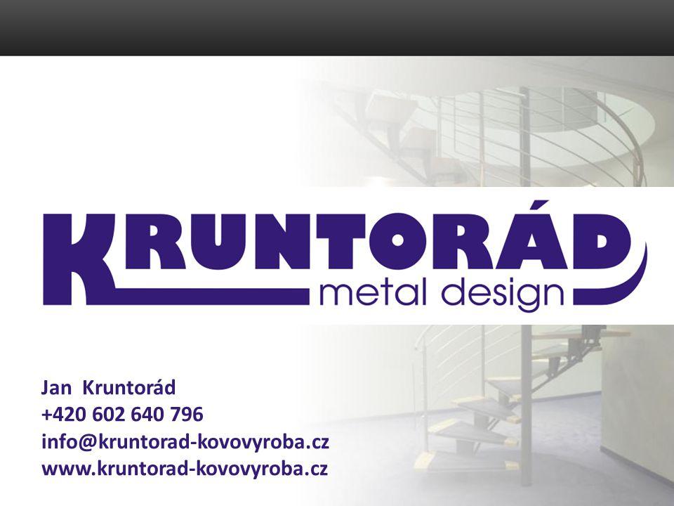 Jan Kruntorád +420 602 640 796 info@kruntorad-kovovyroba.cz www.kruntorad-kovovyroba.cz