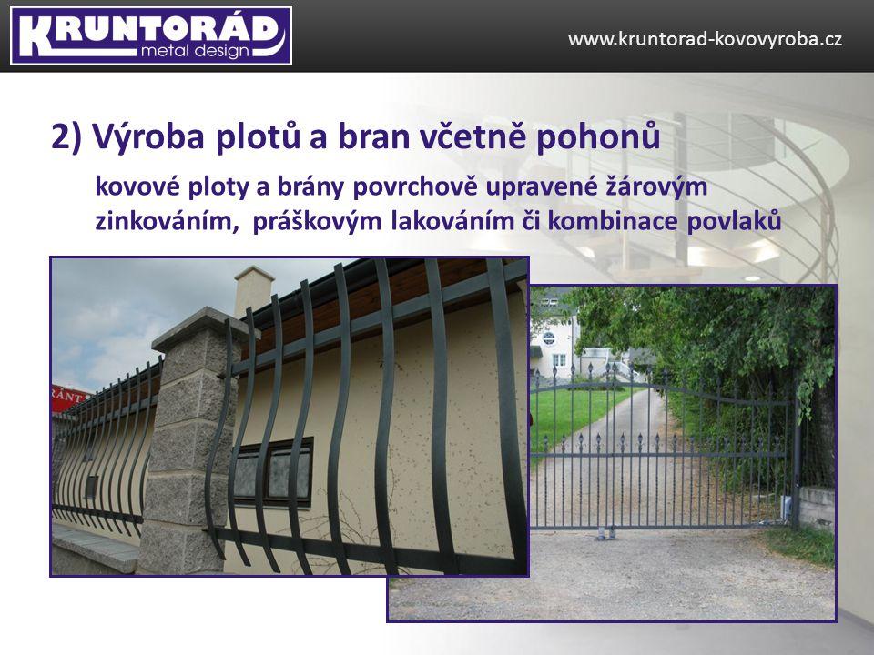 2) Výroba plotů a bran včetně pohonů