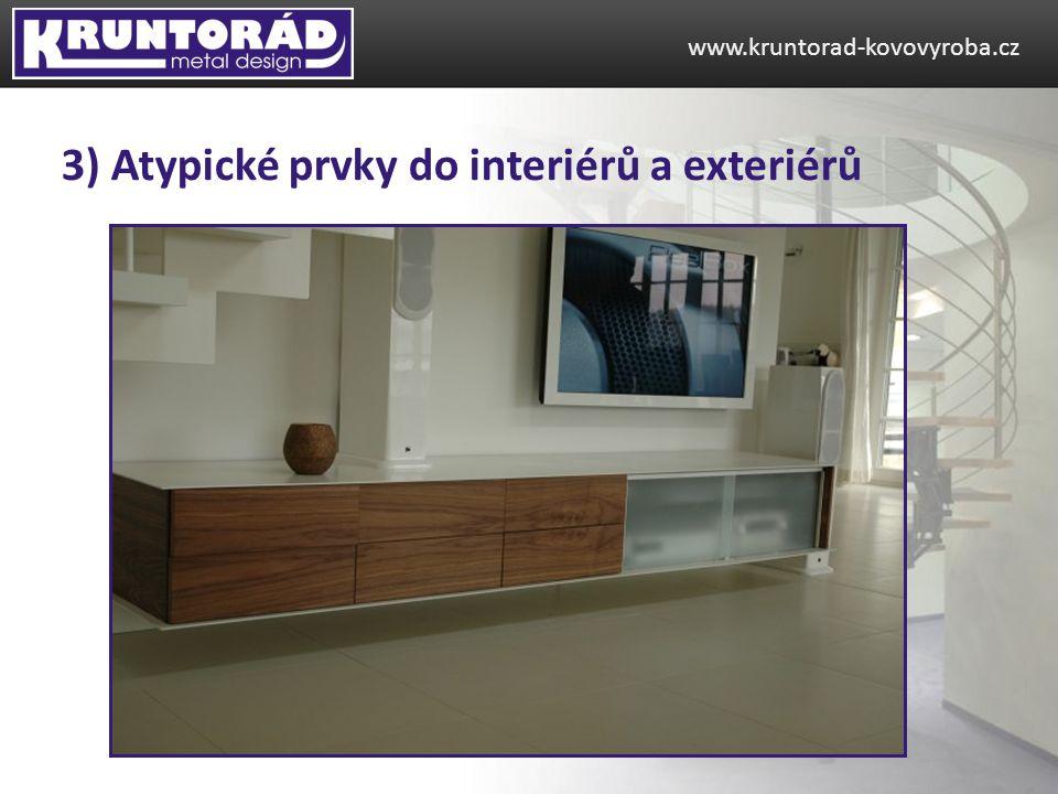 3) Atypické prvky do interiérů a exteriérů