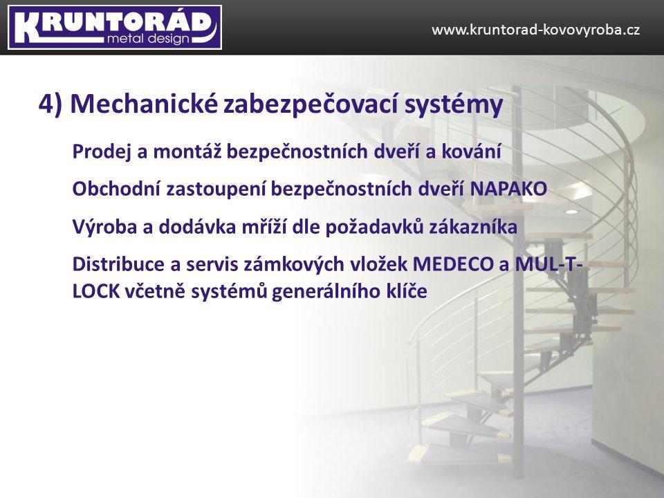4) Mechanické zabezpečovací systémy