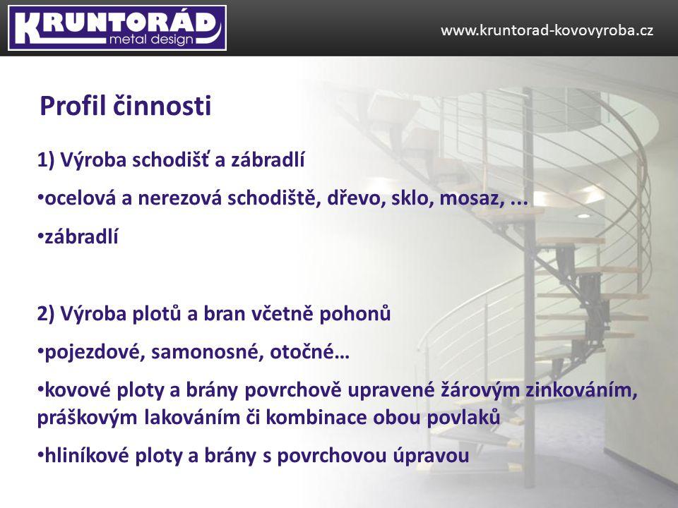 Profil činnosti 1) Výroba schodišť a zábradlí
