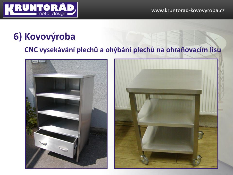www.kruntorad-kovovyroba.cz 6) Kovovýroba.