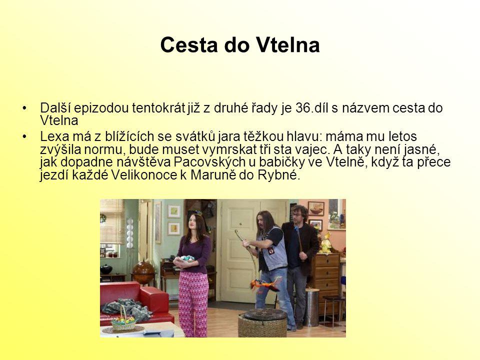 Cesta do Vtelna Další epizodou tentokrát již z druhé řady je 36.díl s názvem cesta do Vtelna.