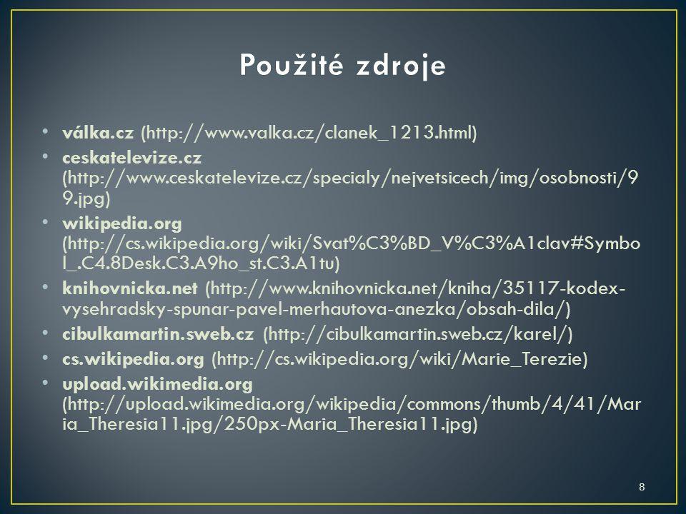 Použité zdroje válka.cz (http://www.valka.cz/clanek_1213.html)