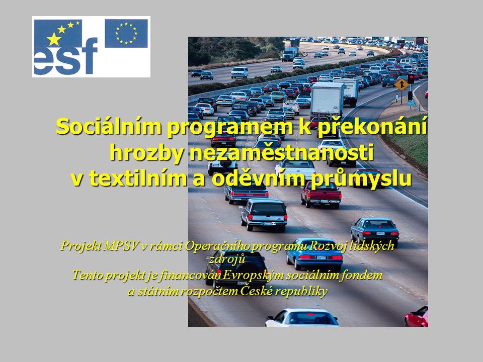 Sociálním programem k překonání hrozby nezaměstnanosti v textilním a oděvním průmyslu
