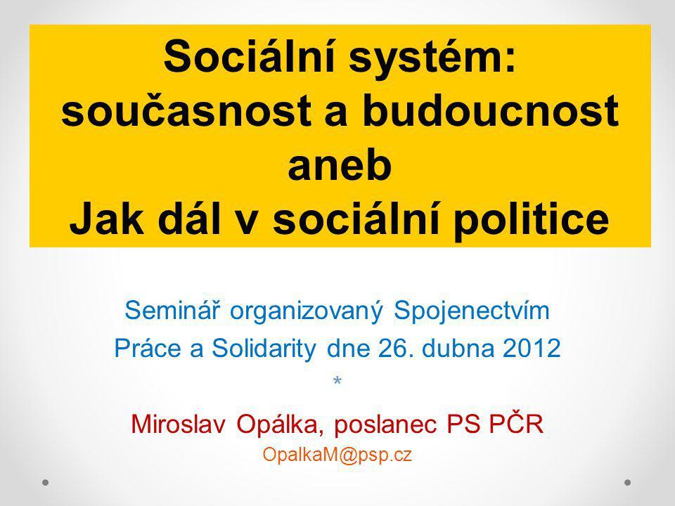současnost a budoucnost Jak dál v sociální politice